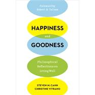 Happiness and Goodness by Cahn, Steven M.; Vitrano, Christine; Talisse, Robert B., 9780231172417