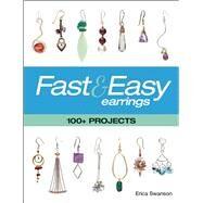 Fast & Easy Earrings 100+...,Swanson, Erica,9781627002417