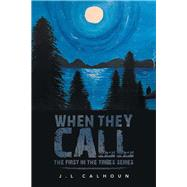 When They Call by Calhoun, J. L., 9781796072426