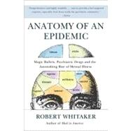 Anatomy of an Epidemic,Whitaker, Robert,9780307452429
