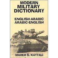 Modern Military Dictionary,Kayyali, Maher S.,9780781802437