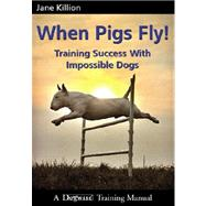 When Pigs Fly!,Killion, Jane,9781929242443