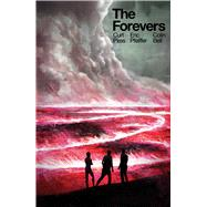 The Forevers by Pires, Curt; Pfeiffer, Eric Scott (CON), 9781628752458