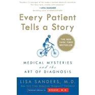 Every Patient Tells a Story:...,Sanders, Lisa,9780767922470