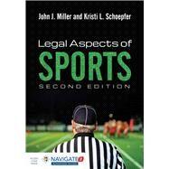 Legal Aspects of Sports w/...,Miller, John J.; Schoepfer,...,9781284072471