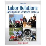 Labor Relations Development,...,Fossum, John,9780077862473