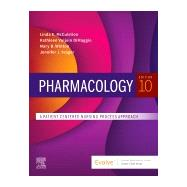 Pharmacology: A Patient-Centered Nursing Process Approach, 10th Edition by McCuistion, Linda E., Ph.D.; DiMaggio, Kathleen Vuljoin, R.N.; Winton, Mary B., Ph.D., R.N.; Yeager, Jennifer J., Ph.D., R.N., 9780323642477