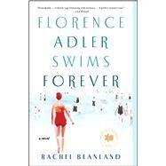 Florence Adler Swims Forever A Novel by Beanland, Rachel, 9781982132477