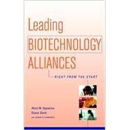 Leading Biotechnology Alliances Right from the Start by Sapienza, Alice M.; Stork, Diana; Lombardino, Joseph G., 9780471182481