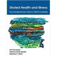 Storied Health and Illness by Yamasaki, Jill; Geist-Martin, Patricia; Sharf, Barbara F., 9781478632481