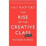 The Rise of the Creative Class--Revisited Revised and Expanded by Florida, Richard, 9780465042487