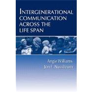 Intergenerational Communication Across the Life Span by Williams,Angie, 9780805822496