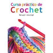 Curso práctico de crochet...,Gabriela del Pilar, Rosales,9789876342506