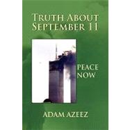 Truth about September 11 :...,Azeez, Ahmed,9781441532510