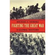 Fighting the Great War,Neiberg, Michael S.,9780674022515