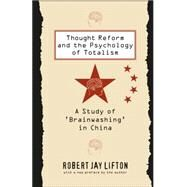 Thought Reform and the...,Lifton, Robert Jay,9780807842539