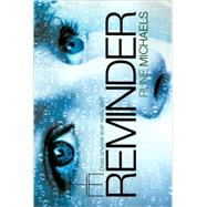 The Reminder by Rune Michaels, 9781442402539