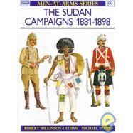 The Sudan Campaigns 1881-98 by WILKINSON-LATHAM, ROBERTROFFE, MICHAEL, 9780850452549