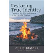Restoring True Identity by Brooks, Chris; Wheaton, Karen, 9781973682554