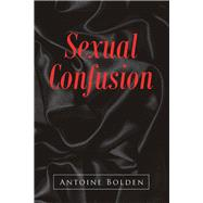 Sexual Confusion by Bolden, Antoine, 9781796052558