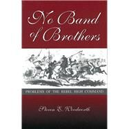 No Band of Brothers: Problems...,Woodworth, Steven E.;...,9780826212559