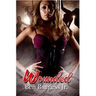 Wounded by Burgess, Ben, Jr., 9781622862559