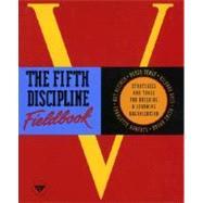 The Fifth Discipline Fieldbook by SENGE, PETER M., 9780385472562