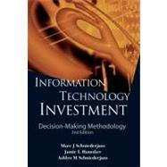 Information Technology Investment : Decision-Making Methodology by Schniederjans, Marc J.; Hamaker, Jamie L.; Schniederjans, Ashlyn M., 9789814282567