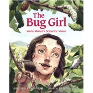 The Bug Girl by Marsh, Sarah Glenn; Vanzo, Filippo, 9780807592571