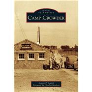 Camp Crowder by Amick, Jeremy P.; Machon, Charles, 9781467102575