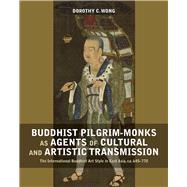 Buddhist Pilgrim-monks As...,Wong, Dorothy C.,9789814722599