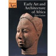 Early Art and Architecture of...,Garlake, Peter,9780192842619