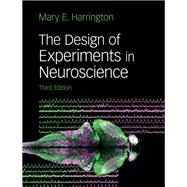 The Design of Experiments in Neuroscience by Harrington, Mary, 9781108492621
