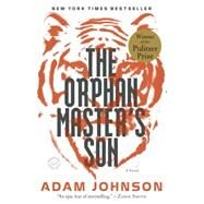 The Orphan Master's Son,JOHNSON, ADAM,9780812982626