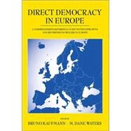 Direct Democracy in Europe: A...,Kaufmann, Bruno; Waters, M....,9780890892626
