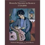 Deutsche Literatur im Kontext 1750-2000 A German Literature Reader by Maierhofer, Waltraud; Klocke, Astrid, 9781585102631