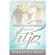 Oraciones poderosas para su hijo / Powerful Prayers for Your Son by Teigen, Rob; Teigen, Joanna, 9781629992631