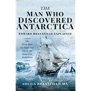 The Man Who Discovered Antarctica by Bransfield, Sheila, 9781526752635