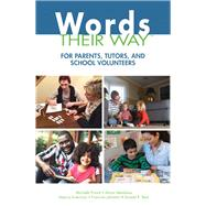 Words Their Way for Parents, Tutors, and School Volunteers by Picard, Michelle; Meadows, Alison; Invernizzi, Marcia; Johnston, Francine; Bear, Donald R., 9780132882637
