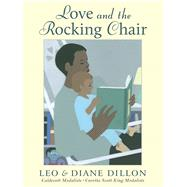 Love and the Rocking Chair by Dillon, Leo; Dillon, Diane, 9781338332650