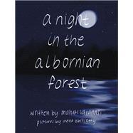 A Night in the Albornian Forest by Varanasi, Mahati; Obilisetty, Nena, 9781796022650