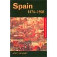 Spain 1474û1598 by Hunt; Jocelyn, 9780415222662