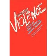 Collective Violence by Short,James F., Jr., 9780202362663