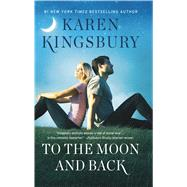 To the Moon and Back by Kingsbury, Karen, 9781432852665