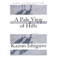 A Pale View of Hills by ISHIGURO, KAZUO, 9780679722670