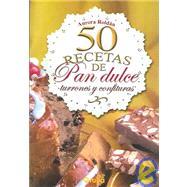 50 recetas de pan dulce,...,Roldan, Aurora,9789875202689