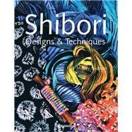 Shibori Designs & Techniques,Southan, Mandy,9781844482696