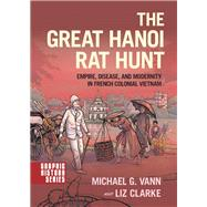 The Great Hanoi Rat Hunt...,Vann, Michael G.; Clarke, Liz,9780190602697
