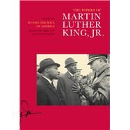 The Papers of Martin Luther King, Jr.: To Save the Soul of America, January 1961-august 1962 by King, Martin Luther, Jr.; Carson, Clayborne; Armstrong, Tenisha, 9780520282698
