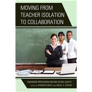 Moving from Teacher Isolation...,Conley, Sharon; Cooper, Bruce...,9781475802702